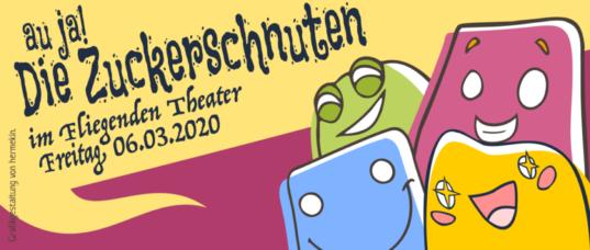 Die Zuckerschnuten im Fliegenden Theater am 06.03.2020